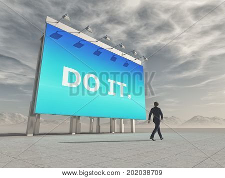 Businessman passes a billboard with the message DO IT. This is a 3d render illustration.