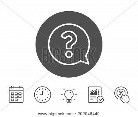 Question mark line icon. Help speech bubble sign. FAQ symbol. Report, Clock and Calendar line signs. Light bulb and Click icons. Editable stroke. Vector