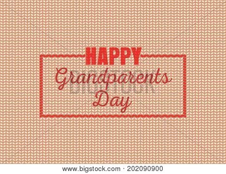 Happy Grandparents Day. Greeting card. Congratulatory inscription on knitted background. Vector illustration