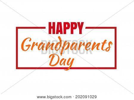 Happy Grandparents Day lettering. Congratulatory inscription in the frame. Vector illustration