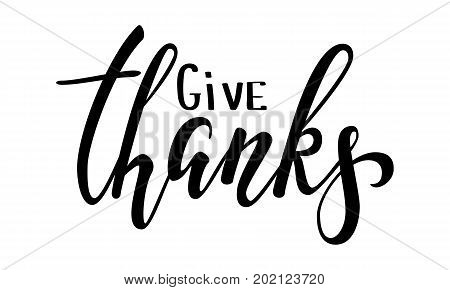 Give thanks and Happy Thanksgiving. Hand drawn calligraphy and brush pen lettering isolated on background. design for holiday greeting card and invitation for Thanksgiving Day seasonal autumn holiday