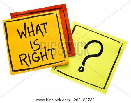 What is right? Handwriting on isolated sticky notes.