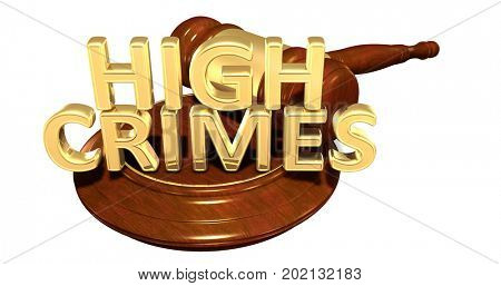 High Crimes Law Concept 3D Illustration
