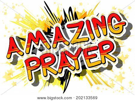 Amazing Prayer - Comic book word on abstract background.