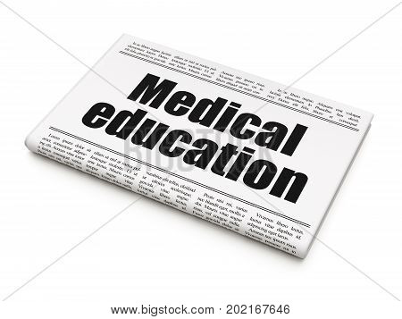 Learning concept: newspaper headline Medical Education on White background, 3D rendering