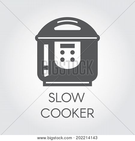 Slow cooker black flat icon. Pictogram of electrical household appliances for cooking. Graphic label for your design projects. Vector illustration
