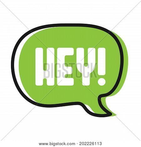 Speech trendy bubble with word Hey!. Vector stock.