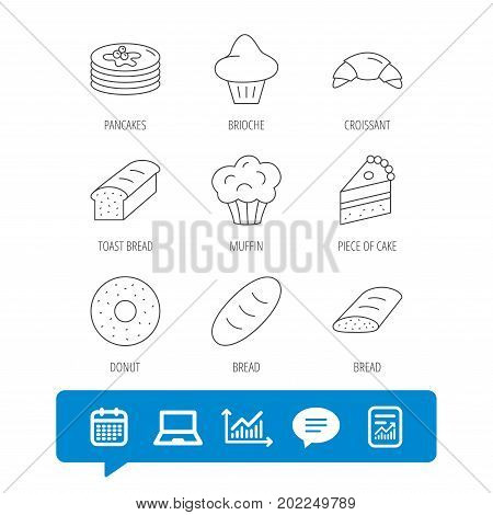 Croissant, cake and bread icons. Muffin, brioche and sweet donut linear signs. Pancakes with syrup flat line icons. Report file, Graph chart and Chat speech bubble signs. Laptop and Calendar web icons