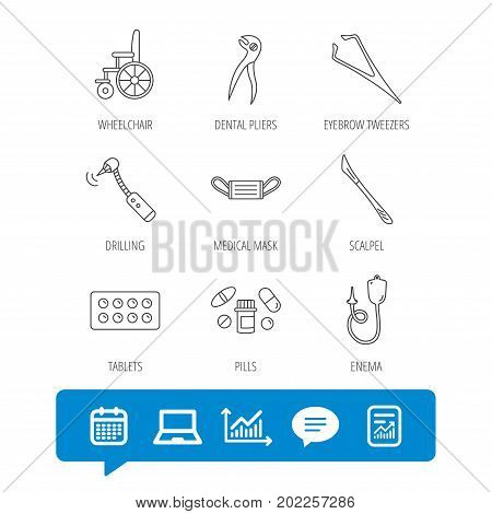 Medical mask, pills and dental pliers icons. Tablets, drilling tool and wheelchair linear signs. Enema, scalpel and tweezers flat line icons. Report file, Graph chart and Chat speech bubble signs