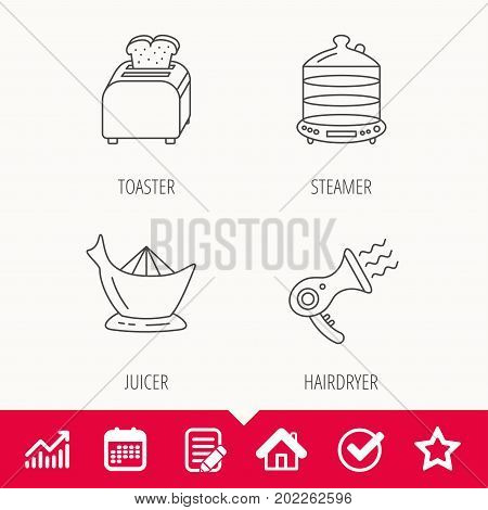 Steamer, hairdryer and toaster icons. Juicer linear signs. Edit document, Calendar and Graph chart signs. Star, Check and House web icons. Vector