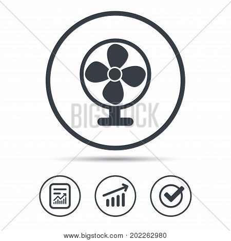 Ventilator icon. Air ventilation or fan symbol. Report document, Graph chart and Check signs. Circle web buttons. Vector