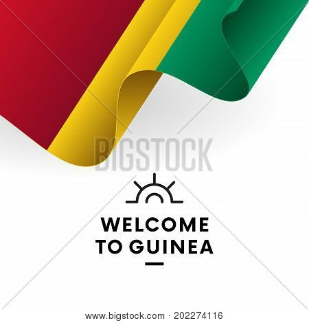 Welcome to Guinea. Guinea flag. Patriotic design. Vector illustration.