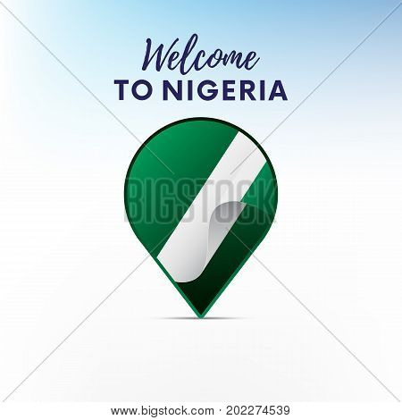 Flag of Nigeria in shape of map pointer or marker. Welcome to Nigeria. Vector illustration.