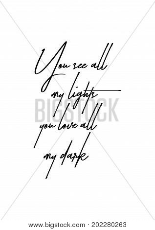 Hand drawn holiday lettering. Ink illustration. Modern brush calligraphy. Isolated on white background. You see all my lights you love all my dark.