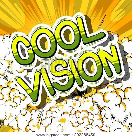 Cool Vision - Comic book word on abstract background.