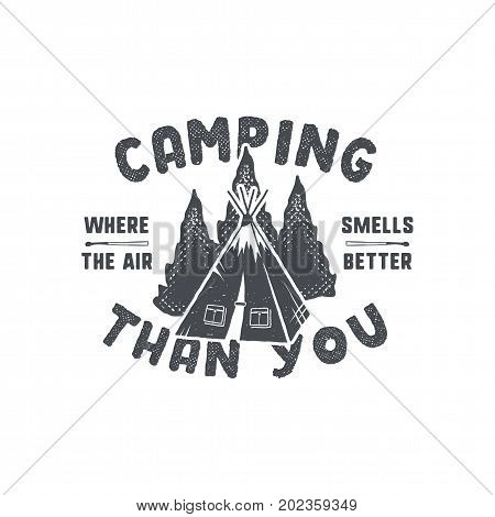 Vintage hand drawn camping badge and emblem. Hiking label. Outdoor adventure inspirational logo. Typography retro style. Motivational quote for prints, t shirts. Stock vector. Monochrome design.