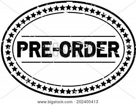 Grunge black pre order oval rubber seal stamp on white background