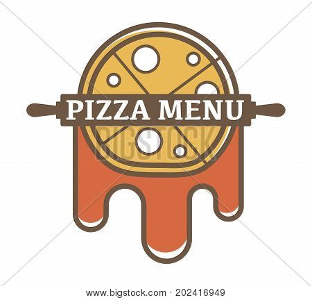 Pizza menu promotional logotype with long rolling pin and tasty tomato sauce that runs down isolated cartoon flat vector illustration on white background. Delicious Italian cuisine advertisement.