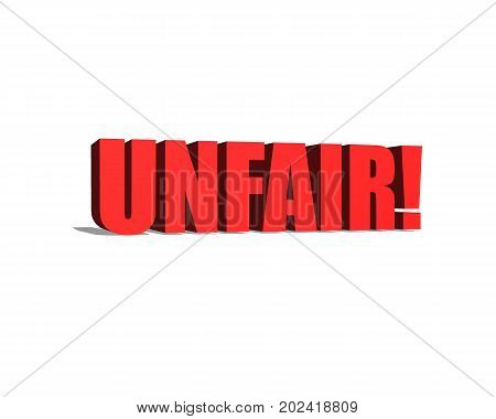 UNFAIR red word on white background illustration 3D rendering