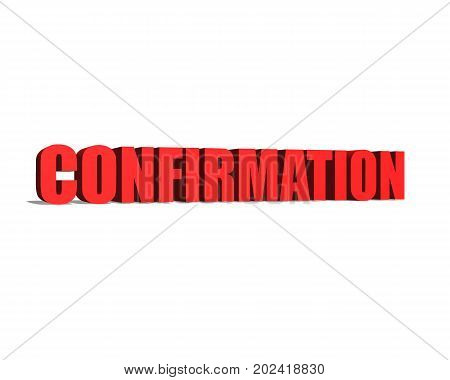 Confirmation red word on white background illustration 3D rendering