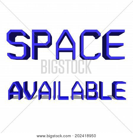 Space Available Blue word on white background illustration 3D rendering