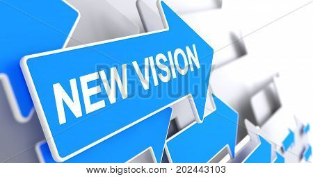 New Vision Message on Blue Arrow. New Vision - Blue Cursor with a Text Indicates the Direction of Movement. 3D.