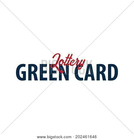 Green Card Lottery Logo Or Emblem. Immigration And Visa To The Usa.