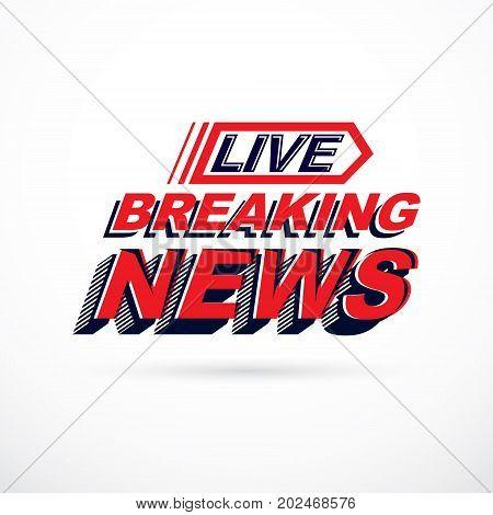 Breaking live news inscription vector illustration. Social announcement.