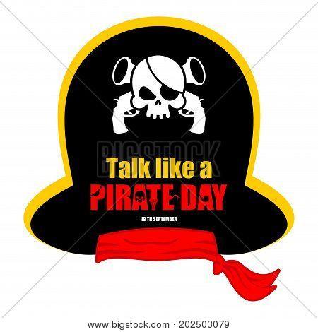 International Talk Like A Pirate Day. Pirates Cap. Bones And Skull. Hat Buccaneer