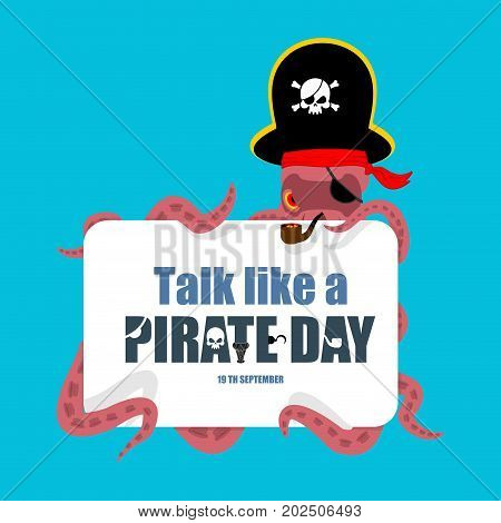 International Talk Like A Pirate Day. Octopus Pirate. Poulpe Buccaneer. Eye Patch And Smoking Pipe.