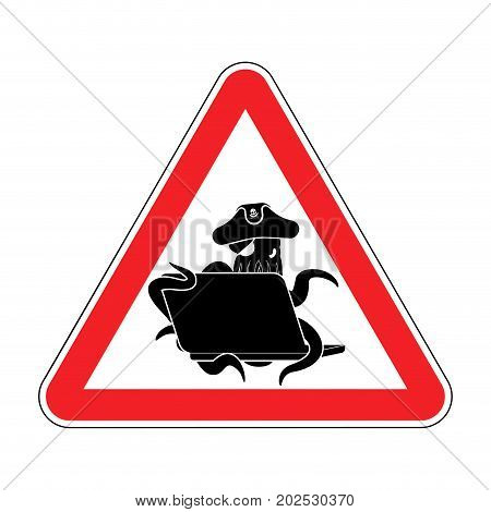 Attention Web Pirate Octopus And Laptop. Caution Sign Poulpe Internet Hacker And Pc. Prohibiting Dev