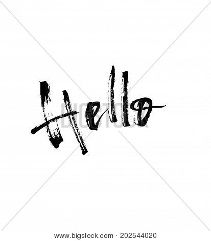 Hello. Modern brush calligraphy. Handwritten ink lettering. Brush painted letters on white. Greeting card. For greteng cards, banners, phrase for posters design. Vector illustration stock vector.
