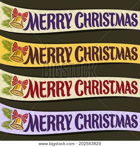 Vector Ribbons for Christmas holiday: 4 xmas ribbons with handwritten typeface font for quote greeting text merry christmas, curved template banners with pine branch & yellow christmas bell with bow.