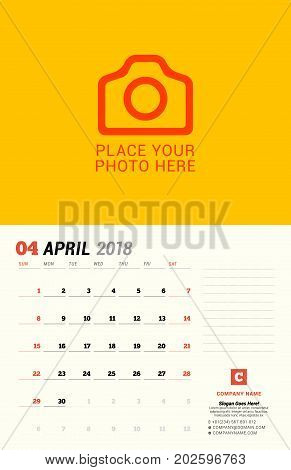 April 2018. Wall Calendar Planner Template. Vector Design Print Template With Place For Photo. Week