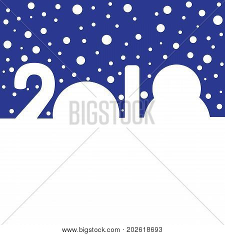 Happy New Year concept - snowdrifts in the shapes of digits 2018. Lot of snow fall in dark blue sky/ Vector template for poster or greeting card with place for text.