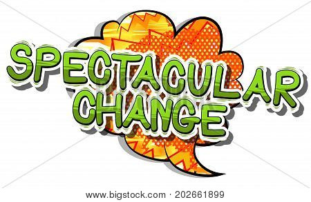 Spectacular Change - Comic book word on abstract background.