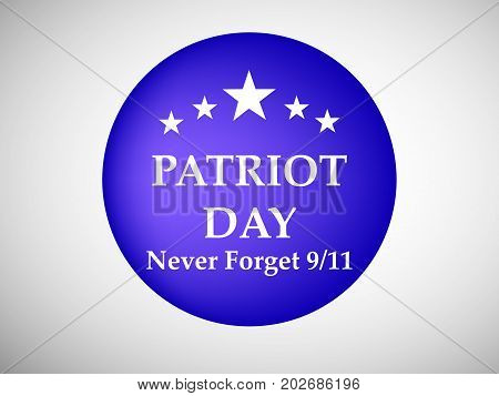 illustration of stars and Patriot Day never forget 9/11 text on button background on the occasion of Patriot Day