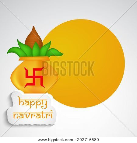 illustration of kalash and hinduism symbol swastik with Happy Navratri text on the occasion of hindu festival Navratri
