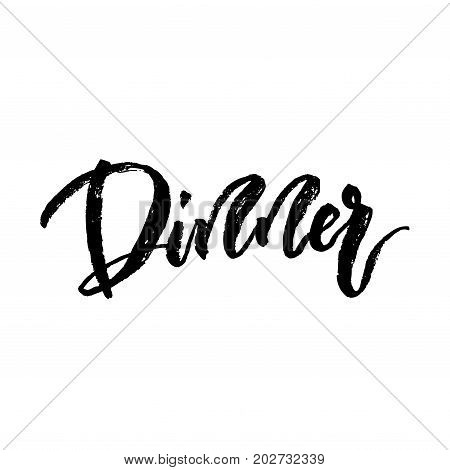 Dinner hand brushed ink lettering type. Typography calligraphy element for card and banner. Black and white Isolated Template design for cafe and restaurant. Vector illustration stock vector.