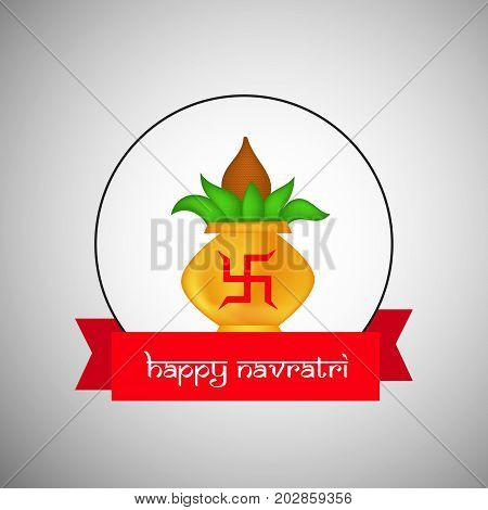 illustration of kalash in hinduism sign swastik background with Happy Navratri text on the occasion of hindu festival Navratri