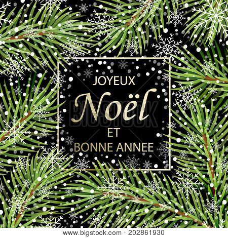 Joyeux Noel et Bonne Annee - text in French means Merry Christmas and Happy New Year. Greeting card with conifer tree and golden inscription. Vector Illustration.