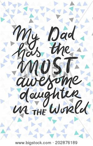 Dad you are the best. Father's hand lettering. Can be used for cards,templates