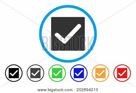Check rounded icon. Vector illustration style is a gray flat iconic check symbol inside a circle. Additional color versions are black, grey, green, blue, red, orange.