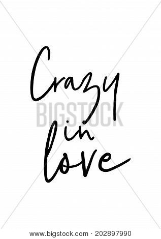 Hand drawn lettering. Ink illustration. Modern brush calligraphy. Isolated on white background. Crazy in love.