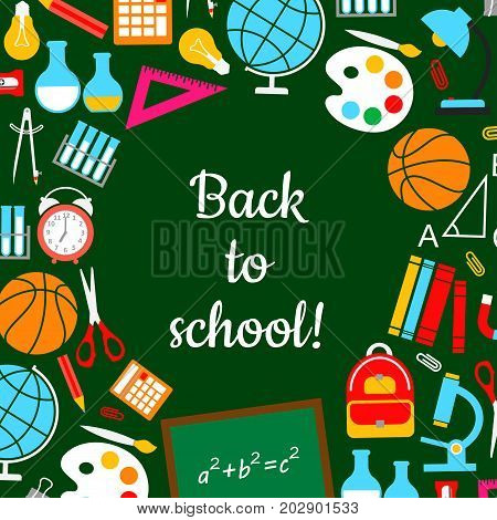 Back to School poster on school chalkboard. Vector design of book, globe or microscope and mathematics ruler, pen and backpack or sport ball and geometry formula on blackboard for lessons study