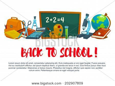 Back to School welcome poster. Vector design template of of book, rucksack or backpack and calculator, microscope or pencil and pen stationery, study and lessons supplies with school chalkboard
