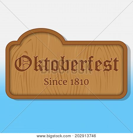 Lettering Oktoberfest on a wooden nameplate. Background for beer festival Oktoberfest in simple cartoon style. Vector illustration. Holiday Collection.