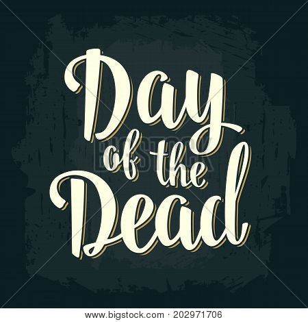 Day of the Dead vintage vector white lettering on dark background. For invitation or poster Dia de los Muertos