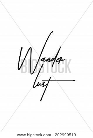 Hand drawn lettering. Ink illustration. Modern brush calligraphy. Isolated on white background. Wander lust.