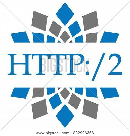 Http 2 concept image with text written over blue grey  background.